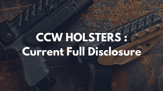 CCW HOLSTERS – Current Full Disclosure