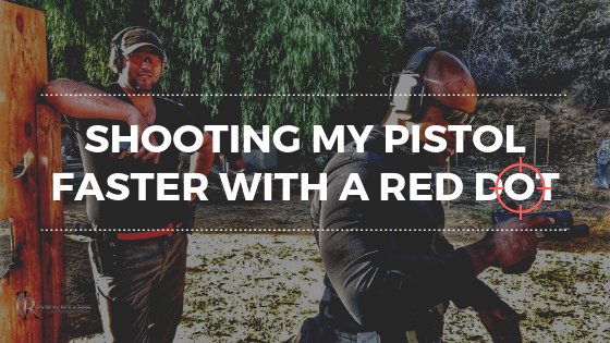Shooting My Pistol Faster With a Red Dot