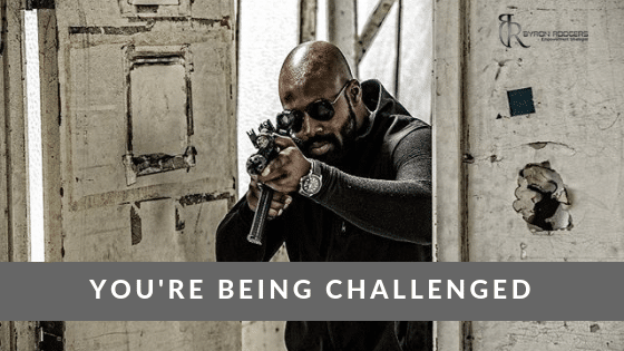 You're being challenged!