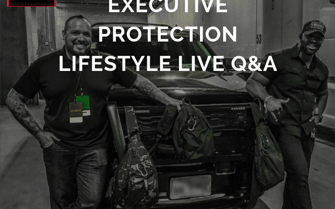 EPISODE 9 : Executive Protection Lifestyle Q&A