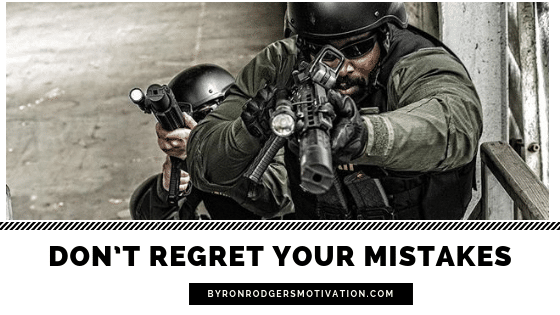 Don't regret your mistakes