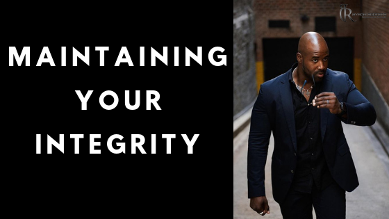 Maintain Your Integrity