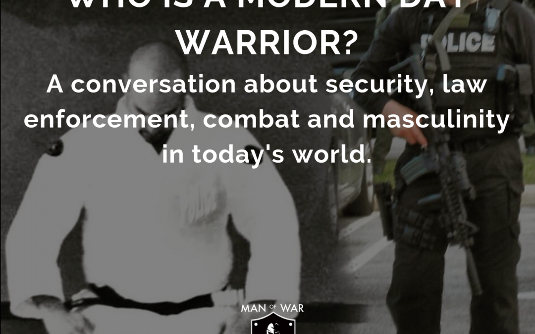 EPISODE 28 : Who is a modern day warrior?