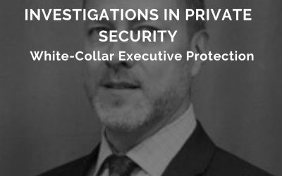 EPISODE 32: Workplace Violence & Investigations In Private Security
