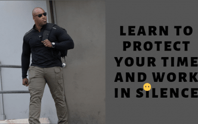 Learn To Protect Your Time and Work in Silence