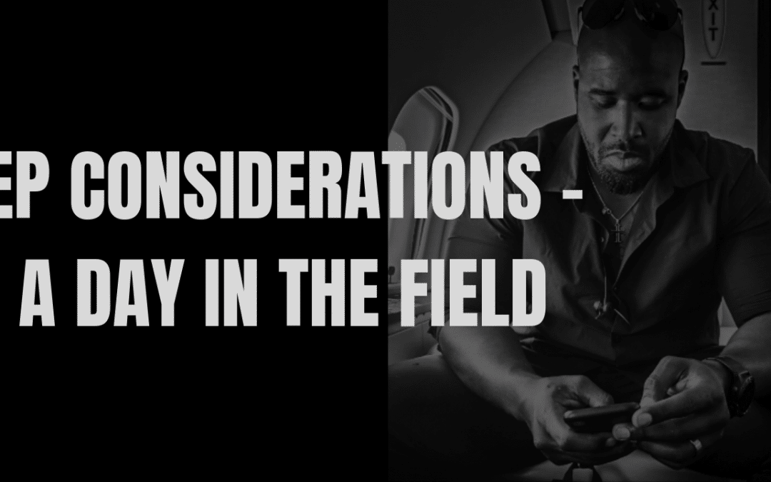 EP Considerations – a day in the field