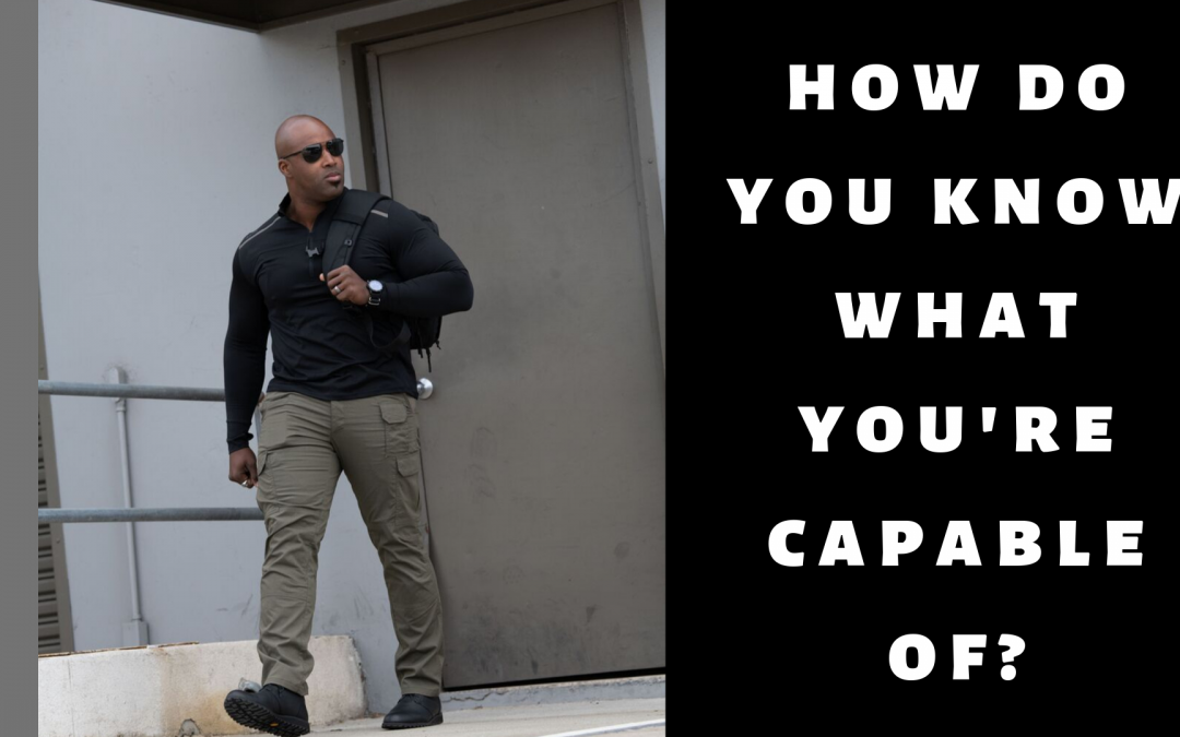 How Do You Know What You're Capable Of?
