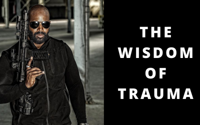 The wisdom of trauma