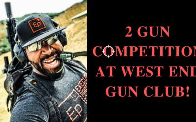 2 gun competition at West end gun club!