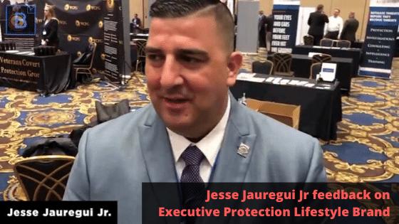 Jesse Jauregui Jr feedback on Executive Protection Lifestyle Brand