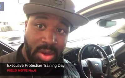 Executive Protection Training Day Field Note No. #6