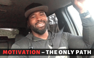 Motivation – The Only Path