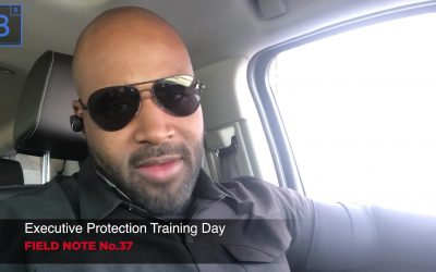 ⚜️Executive Protection Training Day Field Note #37📝
