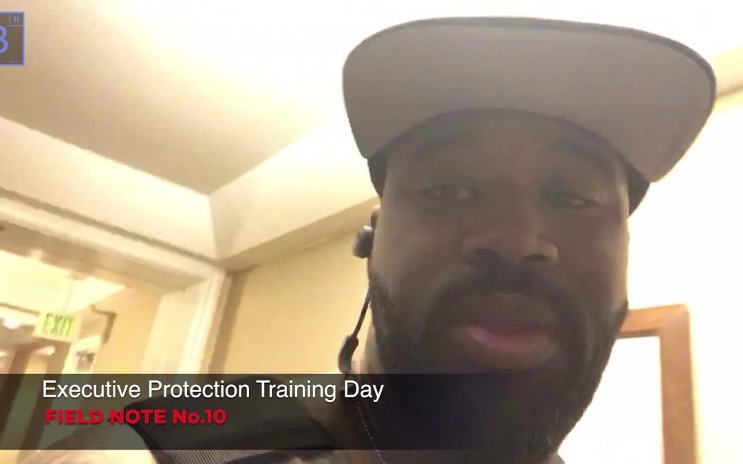 ⚜️Executive protection training day field note #10📝