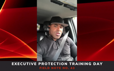 Executive Protection Training Day Field Note No. 43
