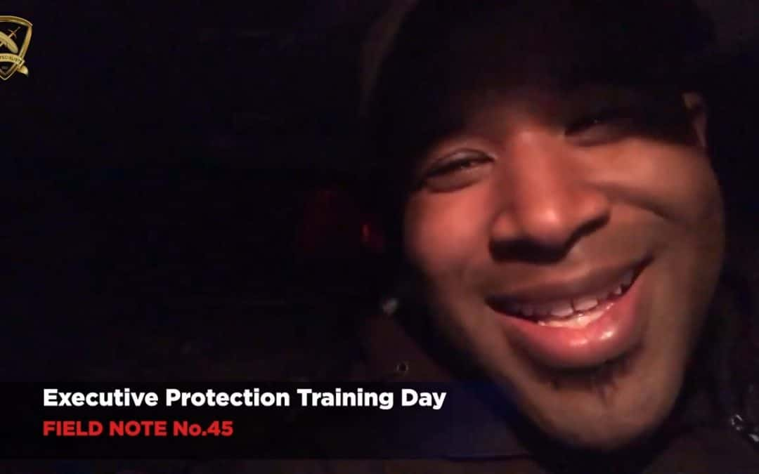 Executive Protection Training Day Field Note No. 45