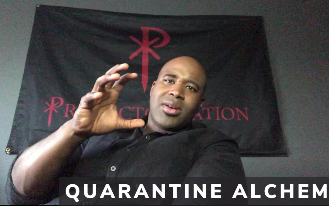 Quarantine Alchemy