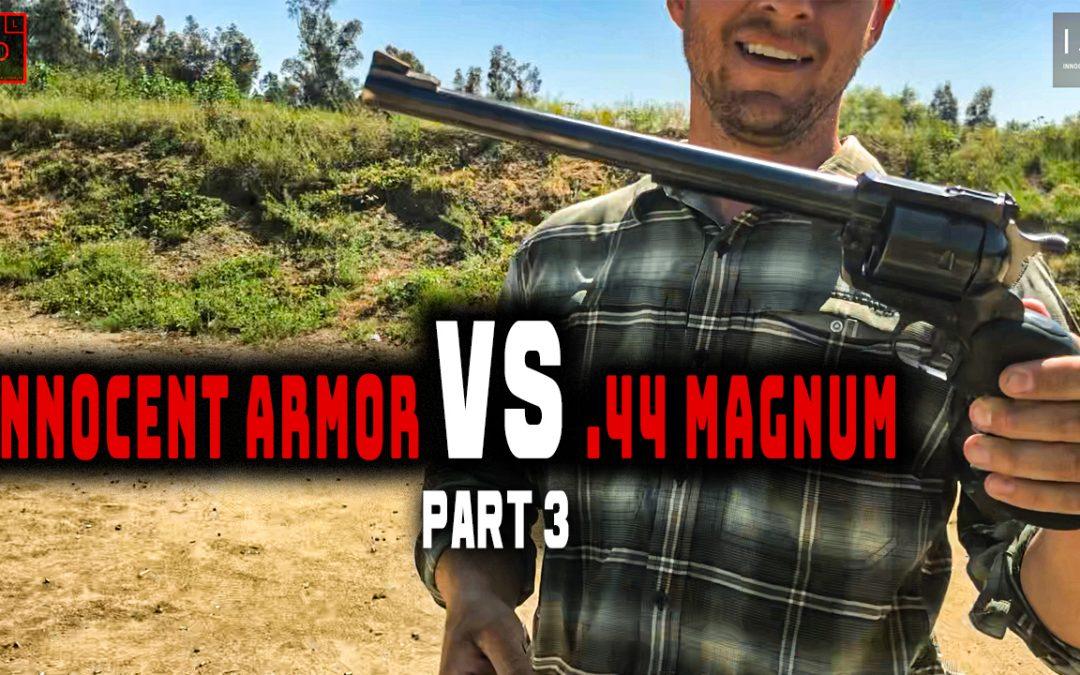 Innocent Armor VS .44 MAGNUM