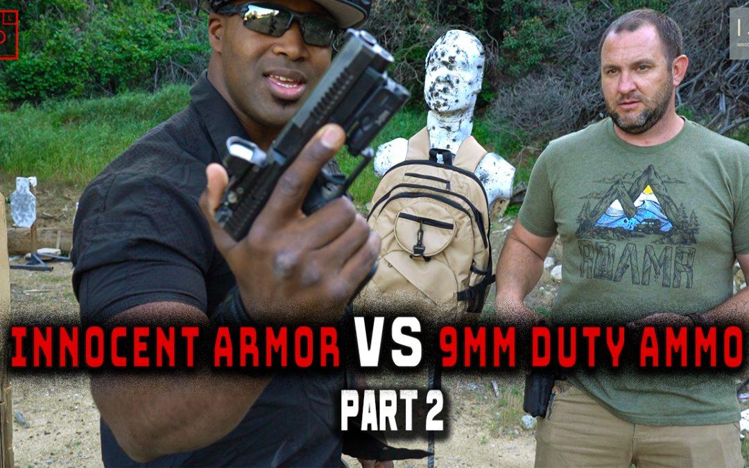 Innocent Armor VS 9MM Duty Ammo (Part II)