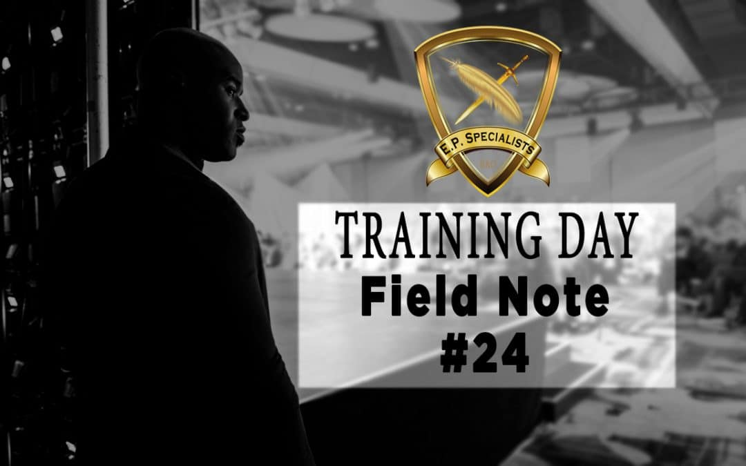 Executive Protection Training Day Field Note #24