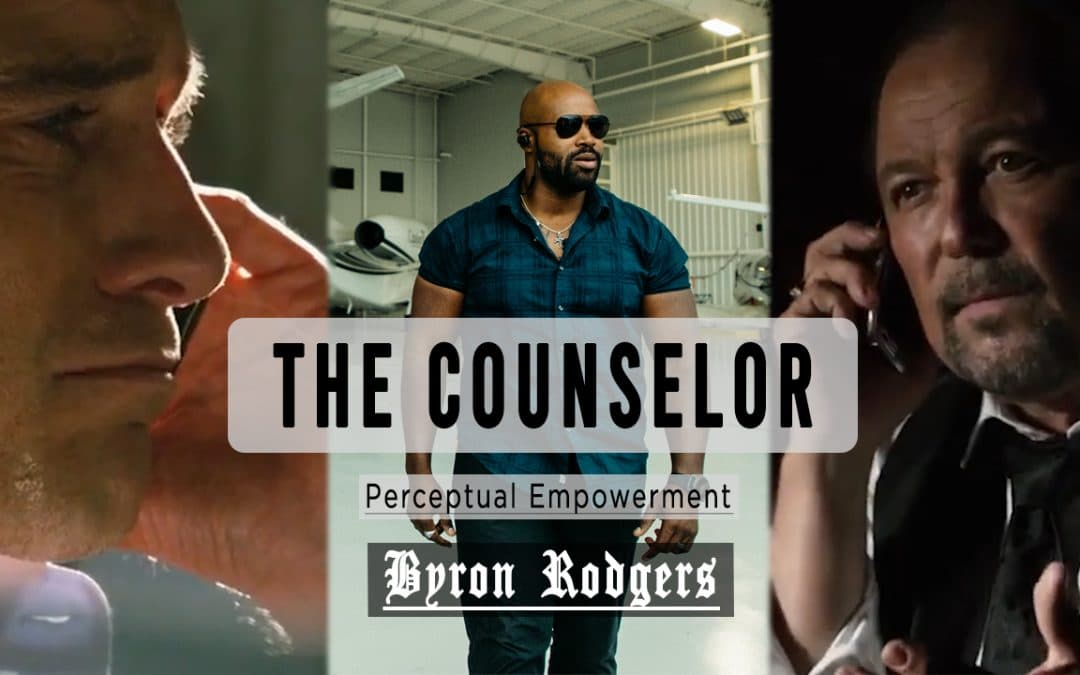 The Counselor – Motivational Speech [Perceptual Empowering]
