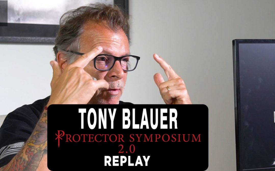 Tony Blauer – The Ability to PROTECT Yourself [Protector Symposium 2.0]