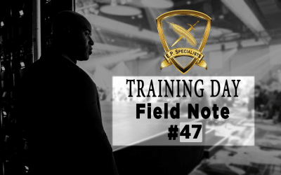Executive Protection Training Day Field Note #47