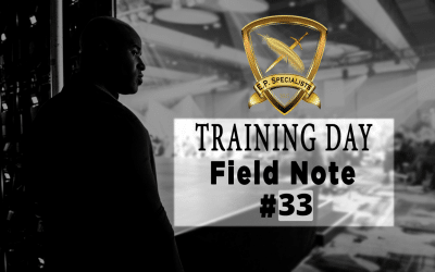 Executive Protection Training Day Field Note #33