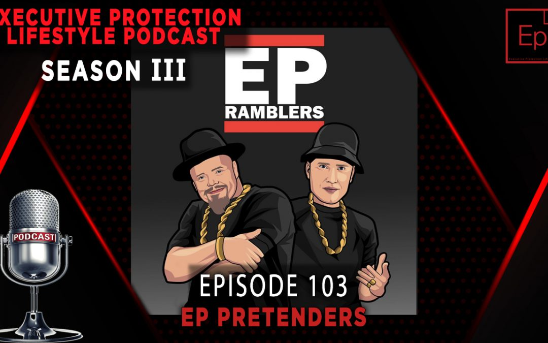 Season 3 Episode 103: EP Pretenders