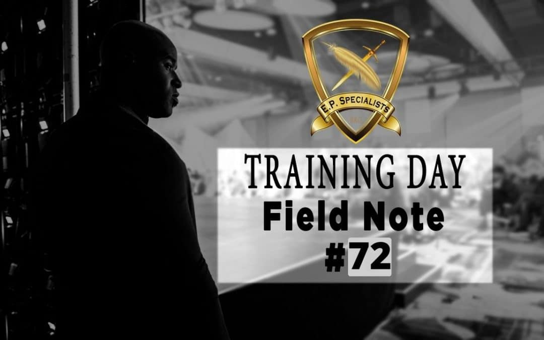 Executive Protection Training Day Field Note #72