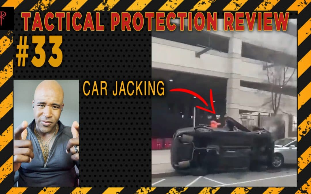 Car Jacking – Tactical Protection Review