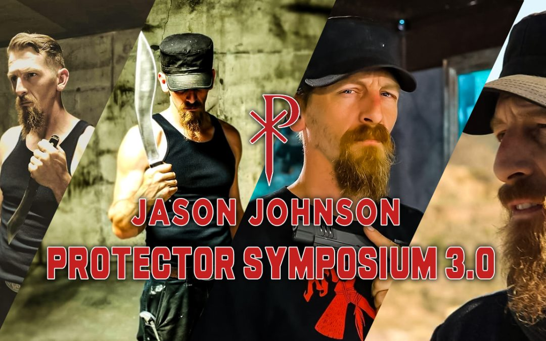 ⚜️ Jason Johnson at Protector Symposium 3.0 ⚜️