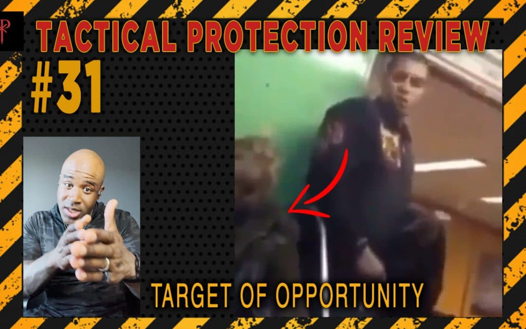 Target of Opportunity – Tactical Protection Review
