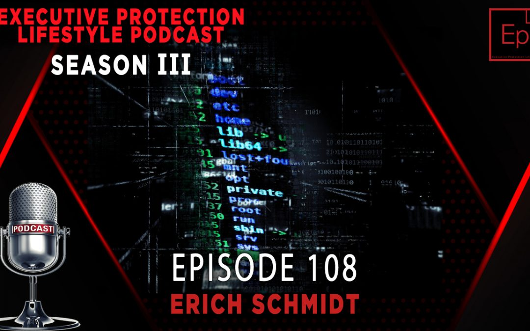 Executive Protection Lifestyle Podcast 108: Digital Protection