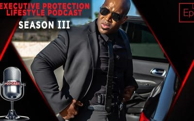Executive Protection Lifestyle Podcast – Season III