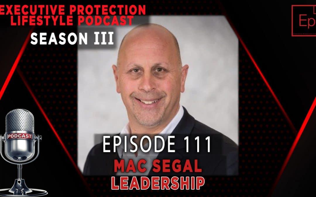 Executive Protection Lifestyle Podcast Season 3 EP 111: Leadership