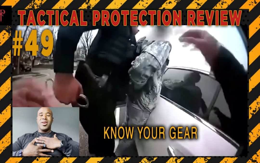 Know Your Gear – Tactical Protection Review