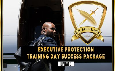 Executive Protection Training Day Success Package (UPDATE)