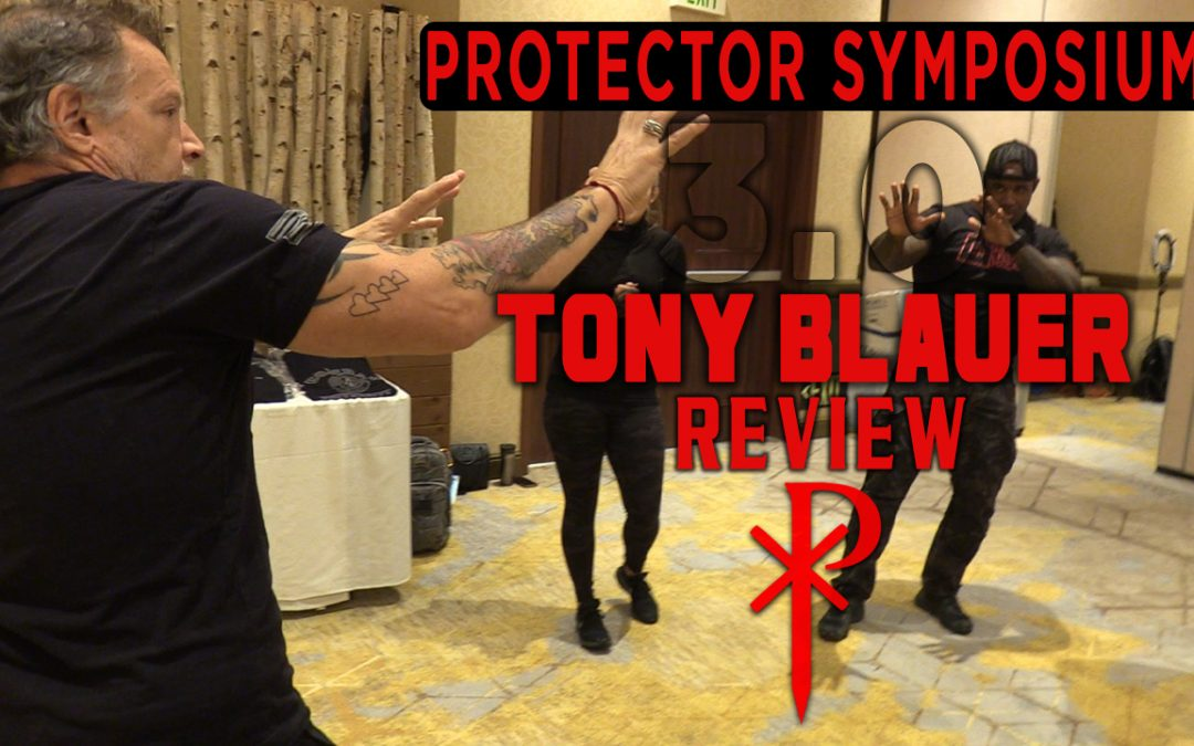 Tony Blauer – Protector Symposium 3.0 (Review)