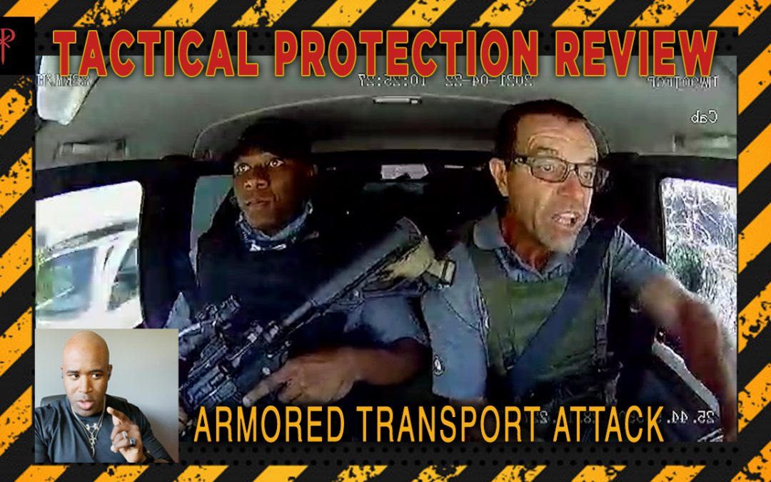 Cash Transit Heist Attempt in South Africa – Tactical Protection Review