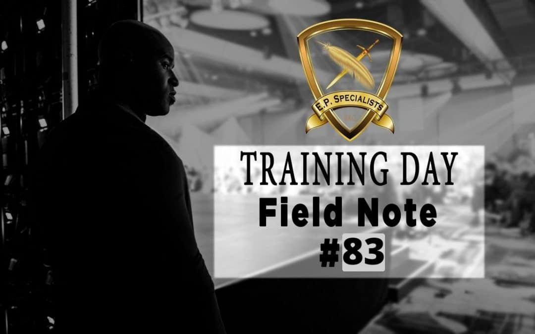 Executive Protection Training Day Field Note #83