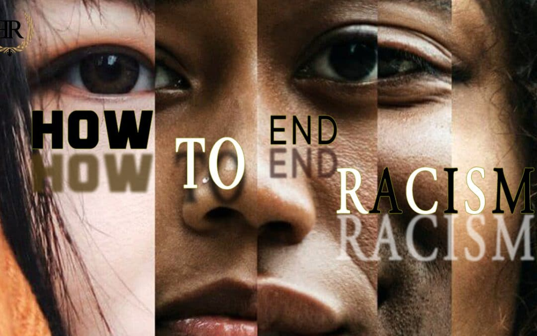 How to end Racism?
