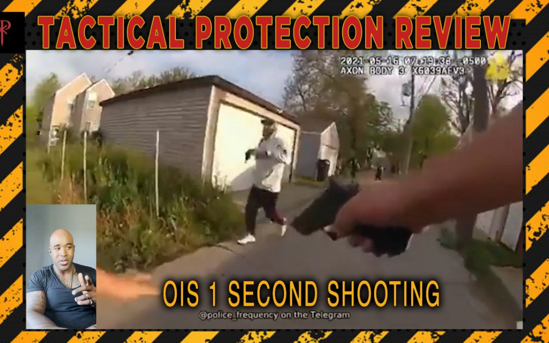 OIS 1 Second shooting – Tactical Protection Review