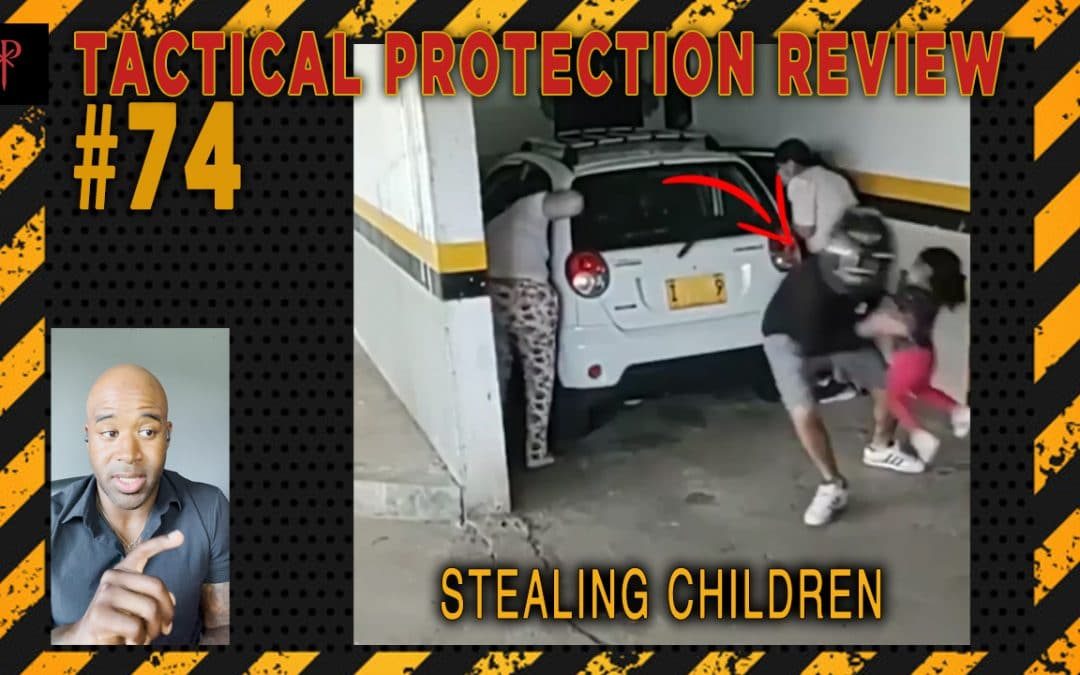 Stealing Children – Tactical Protection Review