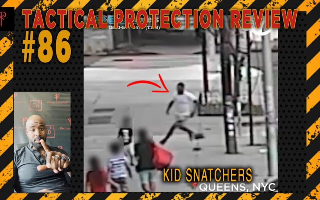 Kid Snatchers – Tactical Protection Review