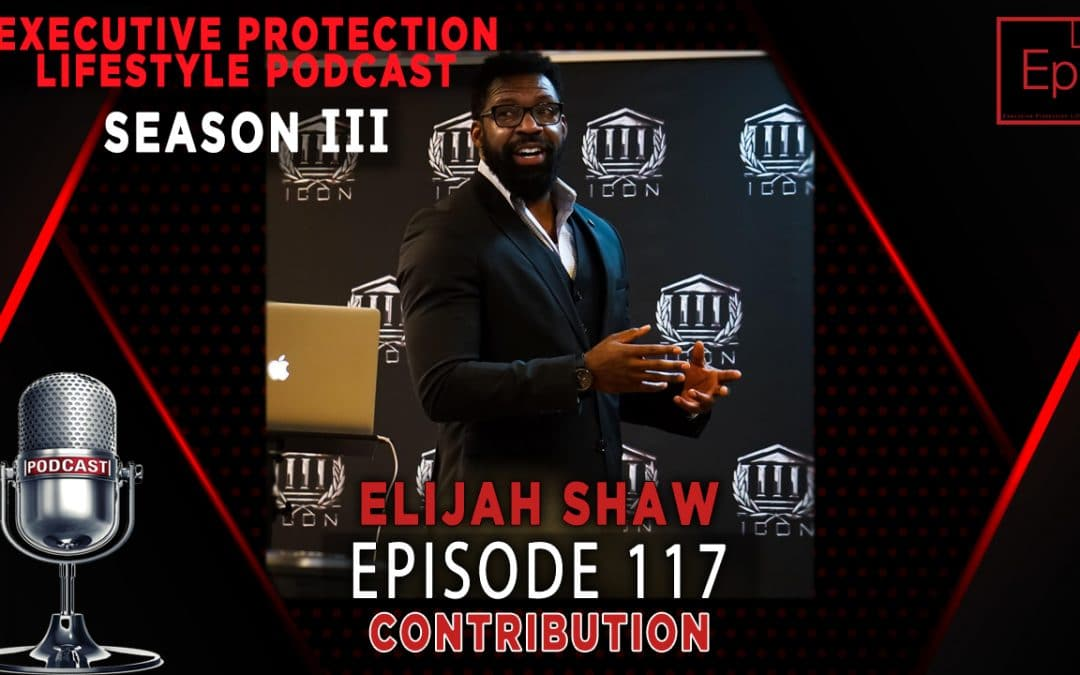 Season III EP 117: Elijah Shaw's Contribution