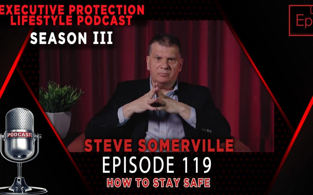 Steve Summerville – How To Stay Safe (EPL Season 3 Podcast EP119 🎙️)