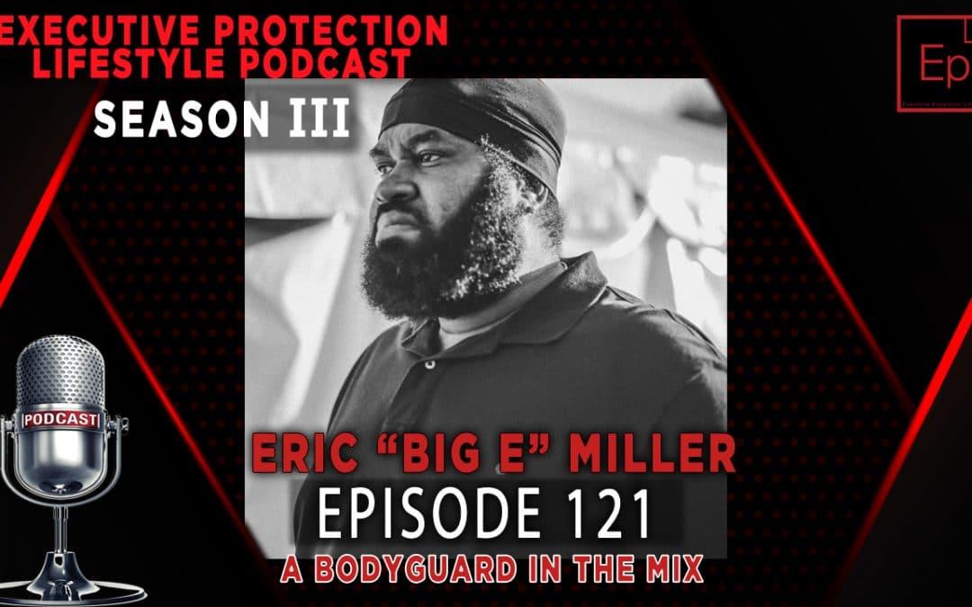 Season III EP 121: A Bodyguard in the Mix