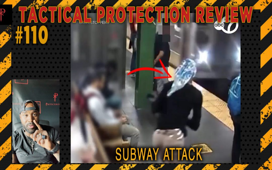 Subway Attack: Tactical Protection Review